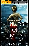 Heads Or Tails: Book #3 The Fairytail Saga