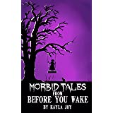 Morbid Tales From Before You Wake