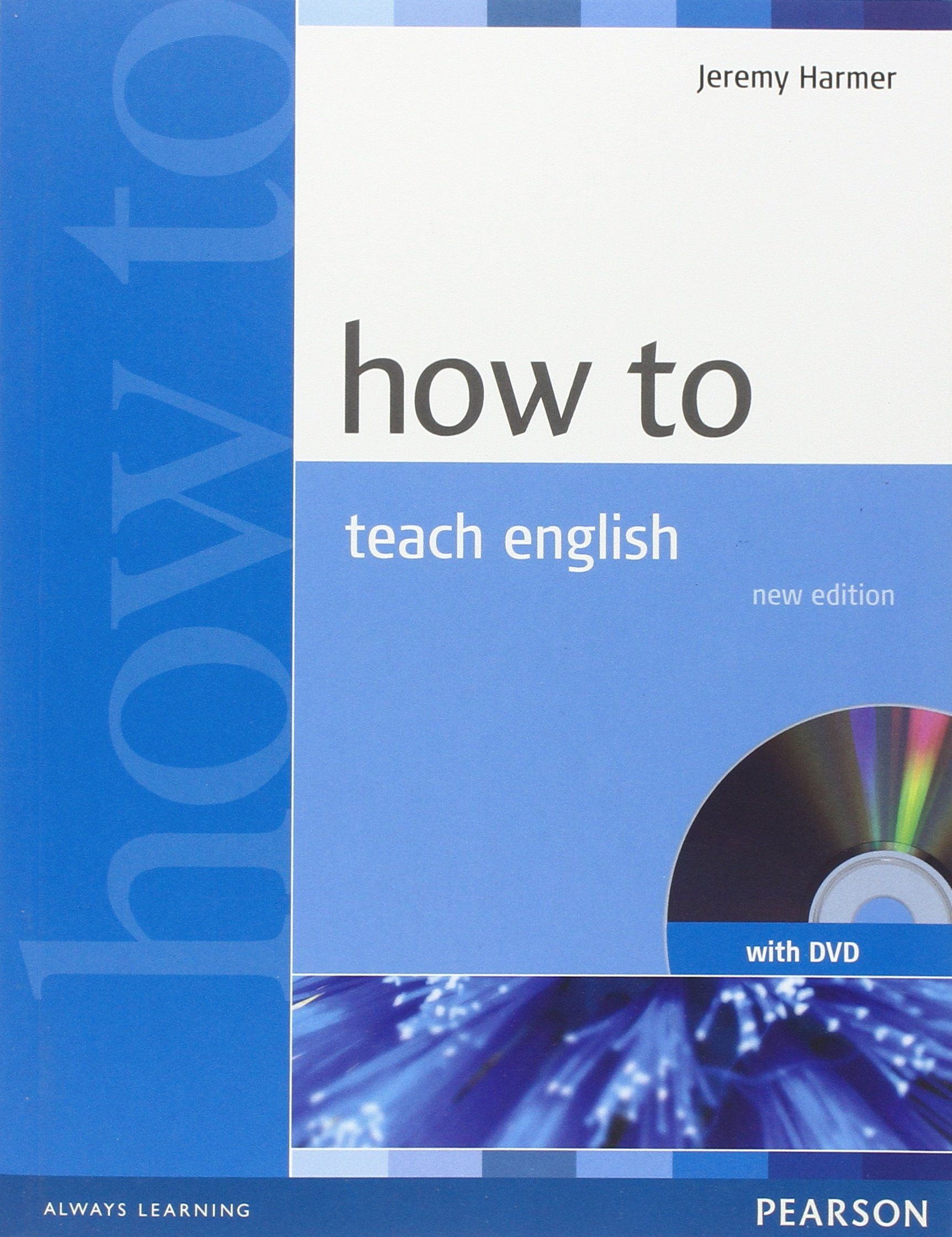 How to Teach Eng NE Bk/DVD Pack by Harmer, Jeremy