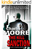 THE KILL SANCTION: An Action Thriller Novel ('The Clock' Action Thriller series Book 1)