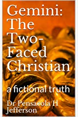 Gemini: The Two-Faced Christian: a fictional truth Kindle Edition