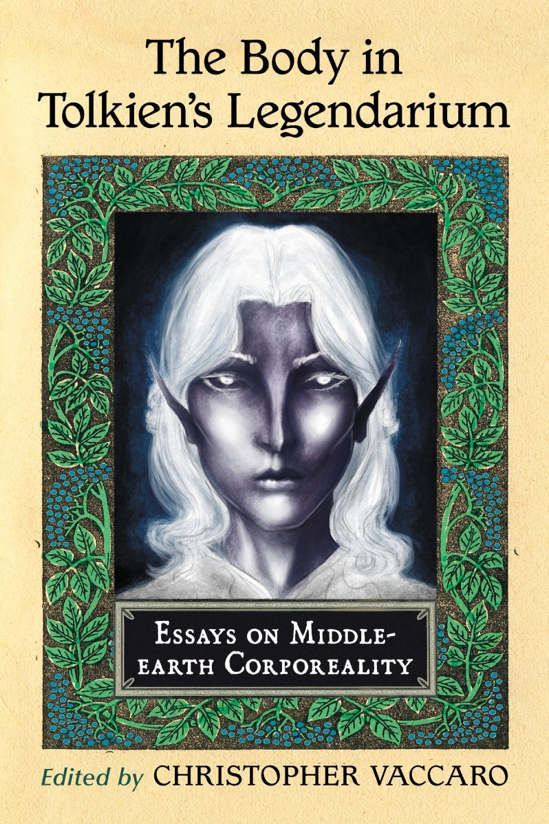 com the body in tolkien s legendarium essays on middle com the body in tolkien s legendarium essays on middle earth corporeality 9780786474783 christopher vaccaro books