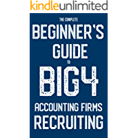 The Complete Beginner's Guide to Big 4 Accounting Firms Recruiting