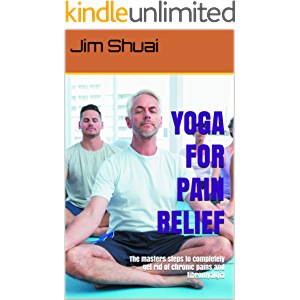 YOGA FOR PAIN RELIEF: The masters steps to completely get rid of chronic pains and fibromyalgia