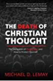 The Death of Christian Thought: The Deception of Humanism and How to Protect Yourself