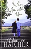 Who I Am with You (Lagacy of Faith: Thorndike Press Large Print Christian Fiction)