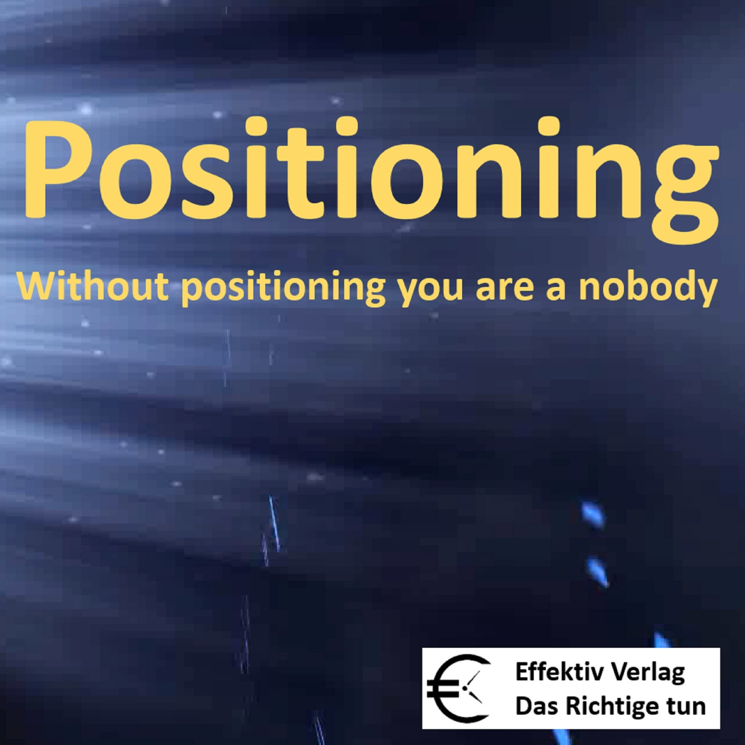Positioning  Without Positioning You Are A Nobody