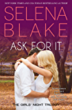 Ask For It (Book 1, Girls' Night Trilogy, Contemporary Romance)