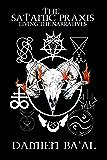 The Satanic Praxis: Living the Narratives
