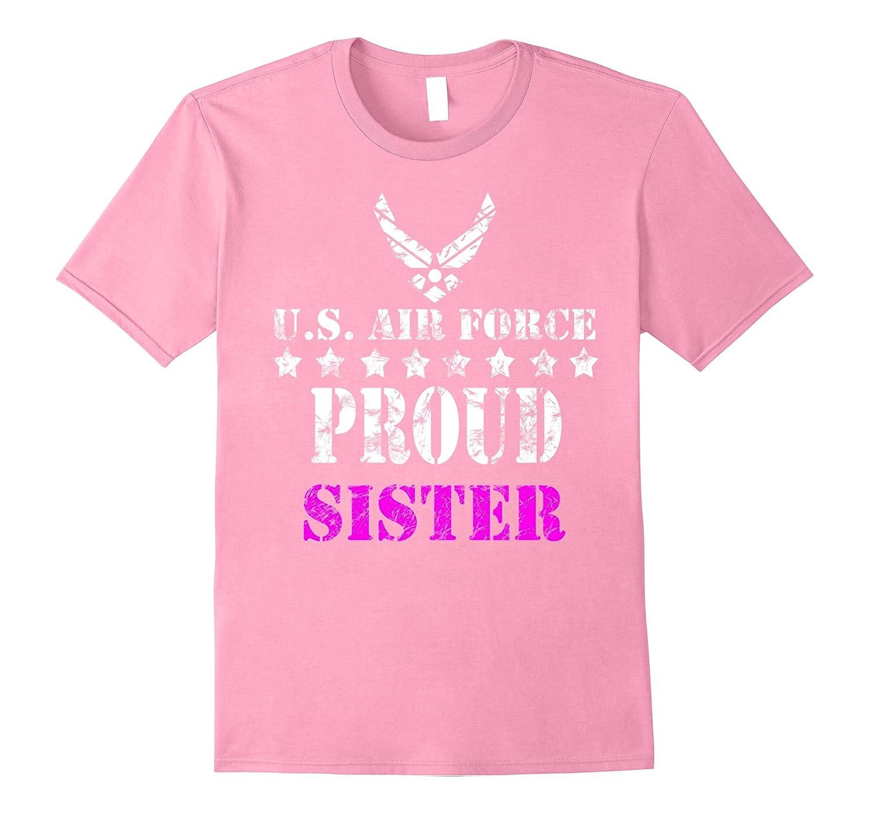 U.S. Air Force Proud Sister USAF Original Airman T shirt-Teesml