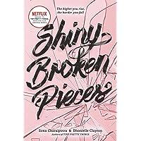 Shiny Broken Pieces: A Tiny Pretty Things Novel