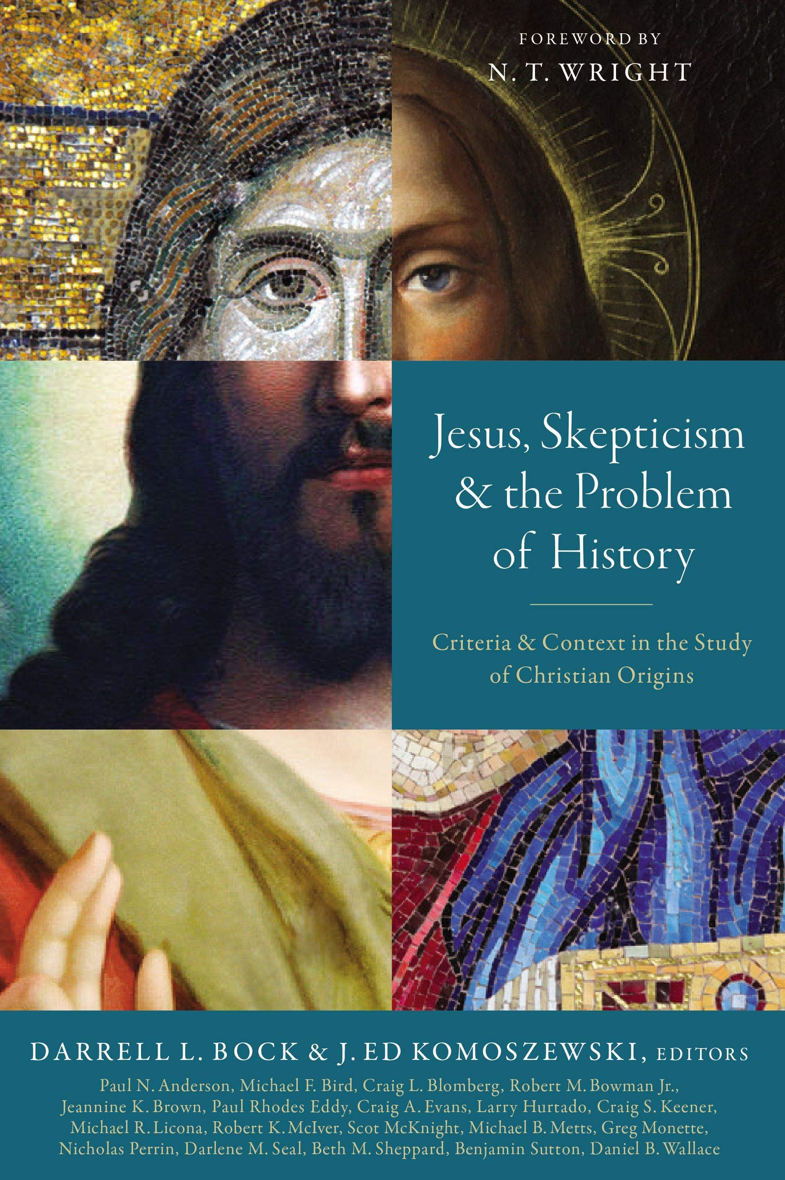 Jesus Skepticism And The Problem Of History  Criteria And Context In The Study Of Christian Origins