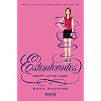 Estonteantes (Pretty Little Liars Livro 11)