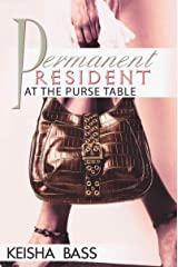 Permanent Resident at the Purse Table (Urban Books) Kindle Edition