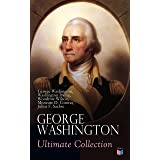 GEORGE WASHINGTON Ultimate Collection: Military Journals, Rules of Civility, Remarks About the French and Indian War, Letters