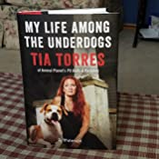 My Life Among the Underdogs: A Memoir: Tia Torres