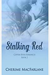 Stalking Red (Copper River Romances Book 2) Kindle Edition
