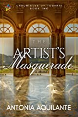 The Artist's Masquerade (Chronicles of Tournai Book 2) Kindle Edition