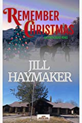 Remember Christmas: It's never to late to fall in love (Aspen Ridge Book 4) Kindle Edition