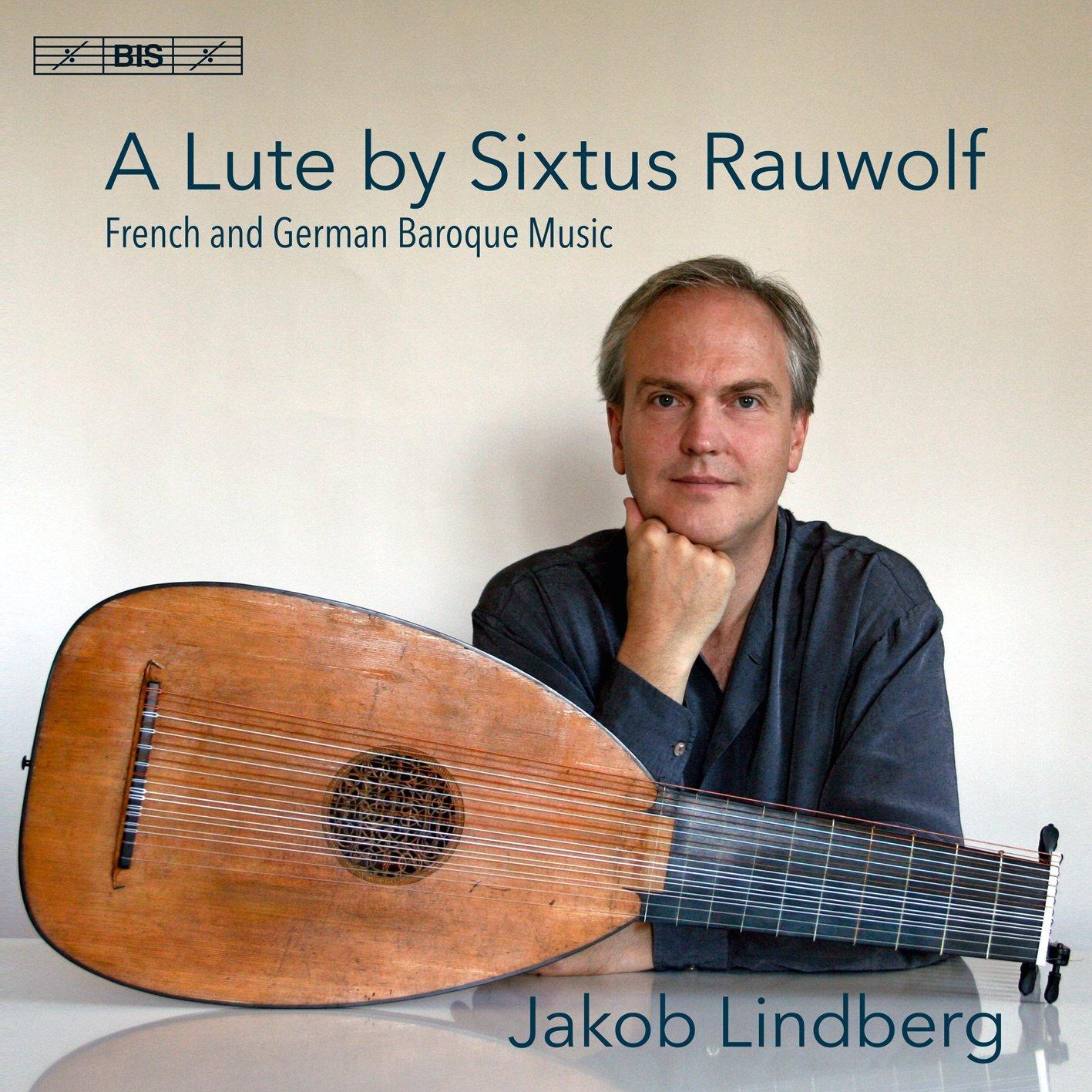 SACD : LINDBERG,JAKOB - Lute By Sixtus Rauwolf / French & German Baroque (Hybrid SACD)
