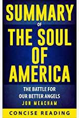 Summary of The Soul of America: The Battle for Our Better Angels By Jon Meacham Kindle Edition