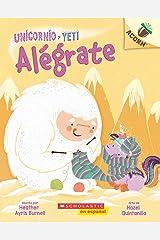 Unicornio y Yeti 4: Alégrate (Cheer Up): Un libro de la serie Acorn (Spanish Edition) Kindle Edition