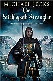 The Sticklepath Strangler (Knights Templar Mysteries (Simon & Schuster))