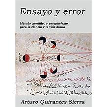 Ensayo y error: Método científico y escepticismo para la ciencia y la vida diaria (Spanish Edition) Aug 28, 2018