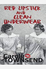 Red Lipstick and Clean Underwear Kindle Edition