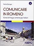 Comunicare in romeno. Corso di lingua romena per italiani. Con CD Audio