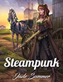Steampunk Coloring Book: An Adult Coloring Book with Retro Women, Mechanical Animals, Vintage Fashion, Fun Gadgets…