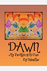 Dawn: My Brother Is No Fun Kindle Edition