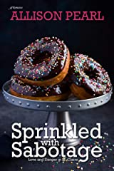 Sprinkled with Sabotage (Love and Danger in St. Claire Book 3) Kindle Edition