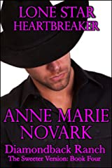 Lone Star Heartbreaker: The Sweeter Version (The Diamondback Ranch Sweeter Series Book 4) Kindle Edition