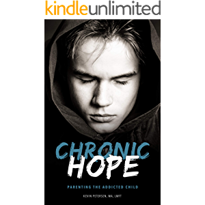 Chronic Hope: Parenting the Addicted Child