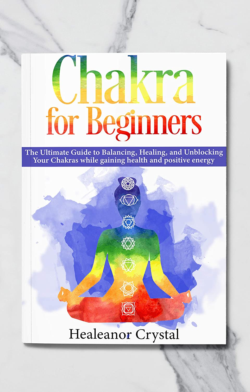 Chakra for Beginners: The Ultimate Guide to Balancing ...