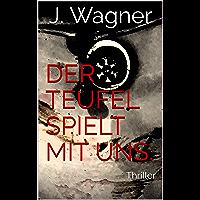 Der Teufel spielt mit uns.: Thriller (Brunnings Ermittlung 1)