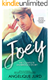 Joey: The Complete Unabridged Story