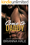 Come to Daddy (Love Don't Cost a Thing Book 1)