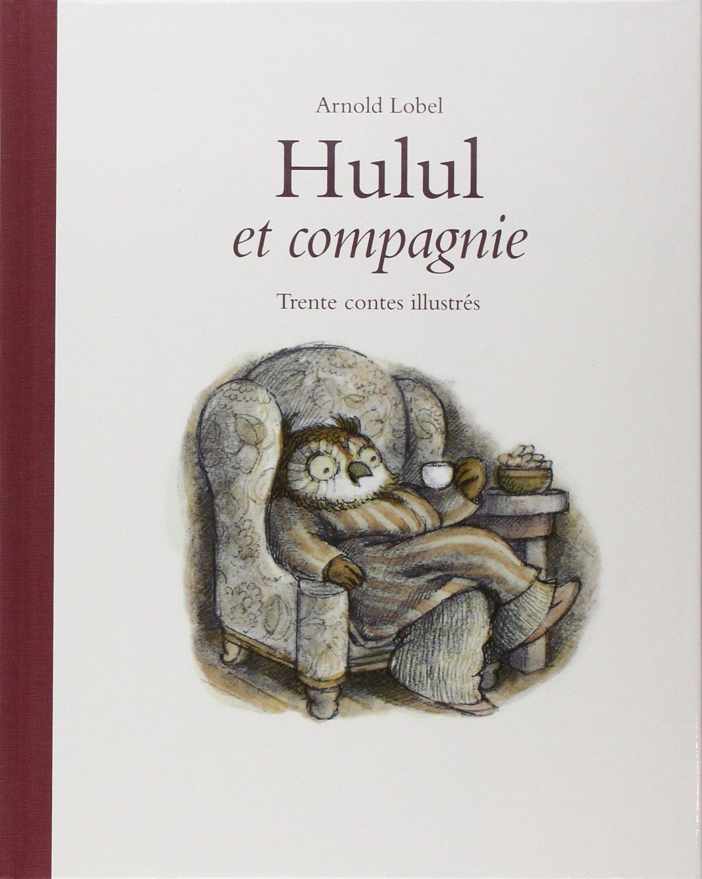 HULUL ET COMPAGNIE : TRENTE CONTES ILLUSTRÉS: Amazon.ca: LOBEL,ARNOLD: Books