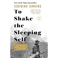 To Shake the Sleeping Self: A Journey from Oregon to Patagonia, and a Quest for...