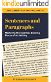 Sentences and Paragraphs: Mastering the Two Most Important Units of Writing (The Elements of Writing Minis Book 8)