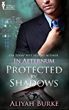 Protected by Shadows (In Aeternum Book 3)