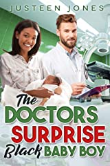 The Doctors Surprise Black Baby Boy (BWWM ladies man doctor miracle baby romance) Kindle Edition