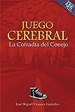 Juego Cerebral: La Cofradía del Conejo (Spanish Edition)