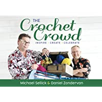The Crochet Crowd: Inspire, Create & Celebrate