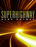 Superhighway (Superhighway Trilogy Book 1)