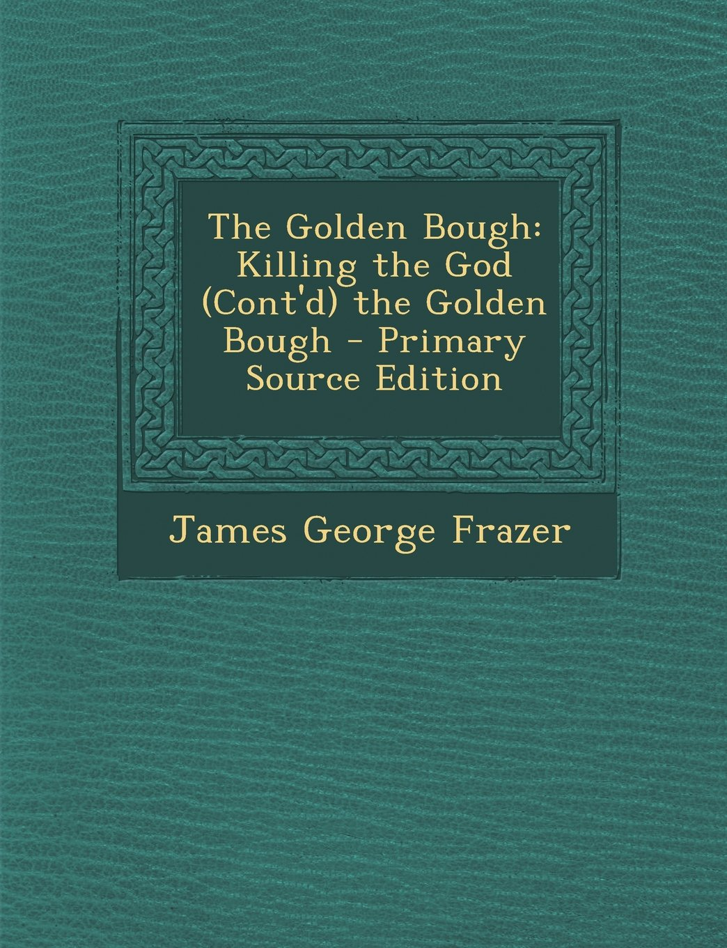 Download Golden Bough: Killing the God (Cont'd) the Golden Bough pdf epub
