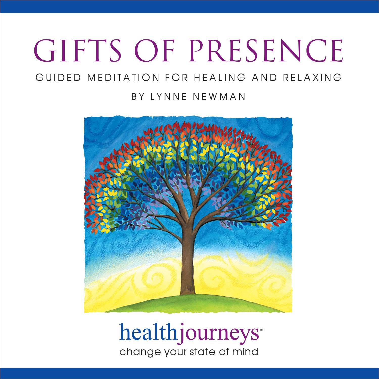 c41a29b11722 Lynne Newman - Gifts Of Presence  Guided Meditation for Healing and  Relaxation- An Uplifting Journey through Your Life