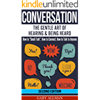 "Conversation: The Gentle Art Of Hearing & Being Heard - HowTo ""Small Talk"", How To Connect, How To Talk To Anyone (Conversation skills, Conversation starters, Small talk, Communication)"